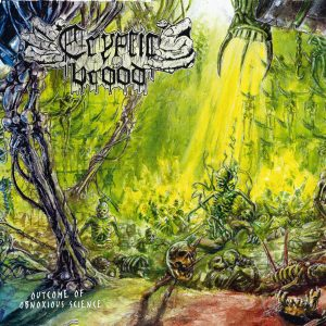 CRYPTIC BROOD – Outcome of Obnoxious Science CD CDs