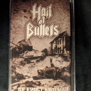 HAIL OF BULLETS – Of Frost And War MC Tapes