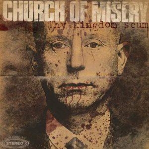CHURCH OF MISERY – Thy Kingdom Scum CD CDs