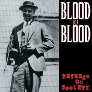 BLOOD FOR BLOOD – Revenge on Society CD CDs