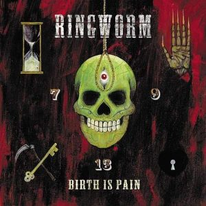 RINGWORM – Birth Is Pain CD CDs
