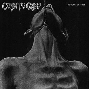 COME TO GRIEF – The Worst Of Times CD CDs