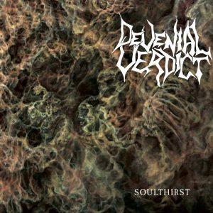 DEVENIAL VERDICT – Soulthirst CD CDs