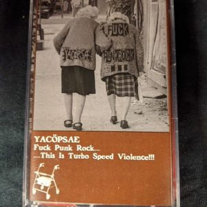 YACØPSÆ – Fuck Punk Rock…This Is Turbo Speed Violence MC Tapes