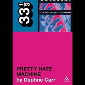33 1/3: Nine Inch Nail's Pretty Hate Machine (book) Books