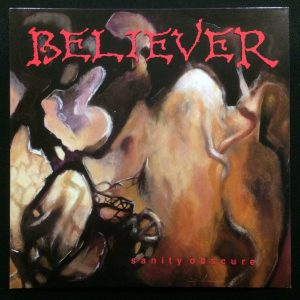 BELIEVER – Sanity Obscure LP (2nd Hand) 2nd Hand Vinyl LP