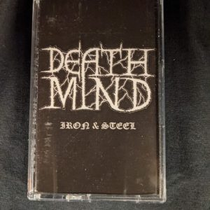 DEATH MIND – Iron and Steel MC Tapes