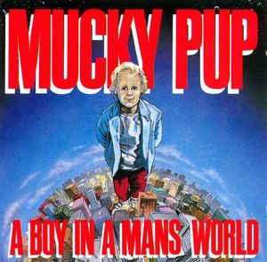 MUCKY PUP – A Boy In a Man's World LP (2nd Hand) 2nd Hand Vinyl LP