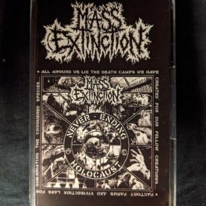 MASS EXTINCTION – Never-Ending Holocaust MC Label Releases