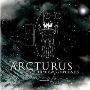 ARCTURUS – Sideshow Symphonies + Shipwrecked In Oslo CD+DVD CDs