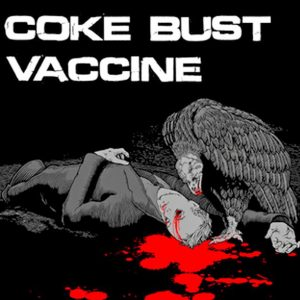 "COKE BUST / VACCINE – split 7"" 7"" Vinyl Records"