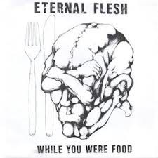 """ETERNAL FLESH – While You Were Food 7"""" (2nd Hand) 2nd Hand Vinyl EP"""