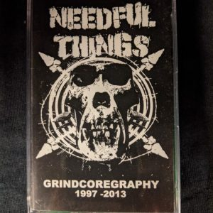 NEEDFUL THINGS – Grindcoregraphy 1997-2013 MC Tapes