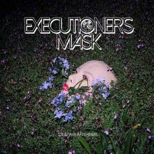 EXECUTIONER'S MASK – Despair Anthems CD CDs
