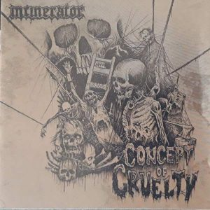 INCINERATOR – Concept of Cruelty CD CDs