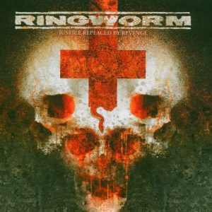 RINGWORM – Justice Replaced By Revenge CD CDs