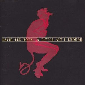 DAVID LEE ROTH – A Little Aint Enough CD (2nd Hand) 2nd Hand CDs