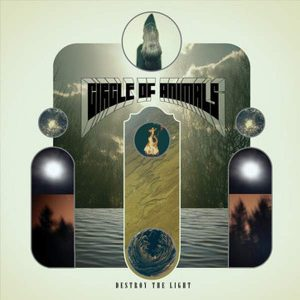 CIRCLE OF ANIMALS – Destroy the Light CD (2nd Hand) 2nd Hand CDs