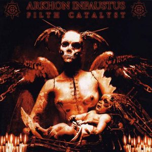 ARKHON INFAUSTUS – Filth Catalyst CD (2nd Hand) 2nd Hand CDs