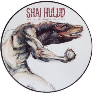SHAI HULUD – That Within Blood Ill-Tempered LP Picture Disc (2nd Hand) 2nd Hand Vinyl LP