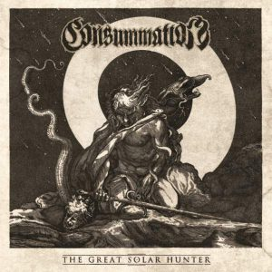CONSUMMATION  – The Great Solar Hunter CD CDs
