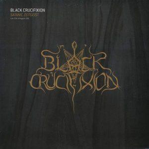 BLACK CRUCIFIXION – Satanic Zeitgeist 12″ (2nd Hand) 2nd Hand Vinyl LP