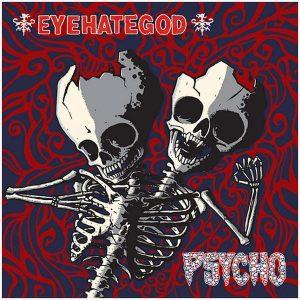 """EYEHATEGOD / PSYCHO – split 9″ 12"""" Vinyl Records"""