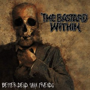 THE BASTARD WITHIN – Better Dead Than Friends CD CDs