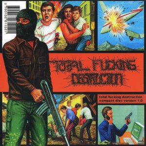 TOTAL FUCKING DESTRUCTION – Compact Disc Version 1.0 CD CDs