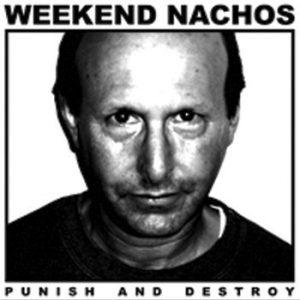 """WEEKEND NACHOS – Punish And Destroy LP 12"""" Vinyl Records"""