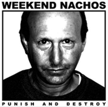 weekend_nachos_punish_and_destroy.jpg
