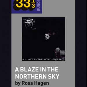 33 1/3: Darkthrone's A Blaze in the Northern Sky (book) Books