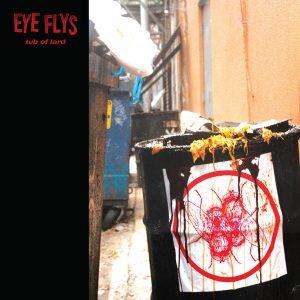"EYE FLYS – Tub of Lard LP 12"" Vinyl Records"