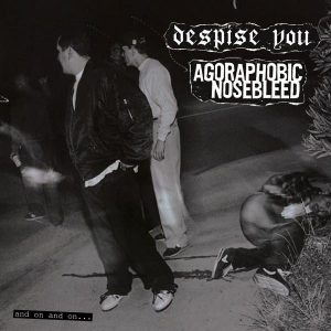 """DESPISE YOU / AGORAPHOBIC NOSEBLEED – And on and on LP 12"""" Vinyl Records"""