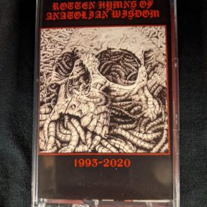 ROTTEN HYMNS OF ANATOLIAN WISDOM – Compilation of Turkish Underground 1993-2020 MC Tapes