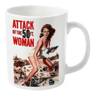 ATTACK OF THE 50 FT WOMAN – Coffee Cup Coffee Mugs