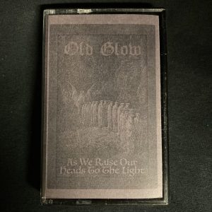 OLD GLOW – As We Raise Our Heads To The Light MC (2nd Hand) 2nd Hand Tapes