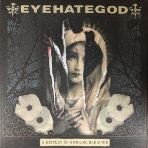 "EYEHATEGOD – A History of Nomadic Behavior LP + CD (black) 12"" Vinyl Records"