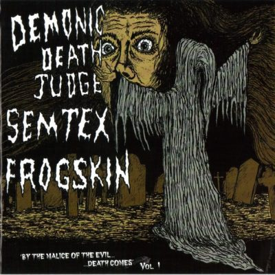 DEMONIC DEATH JUDGE / SEMTEX / FROGSKIN – By the Malice of Evil… CD (2nd Hand) 2nd Hand CDs