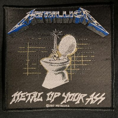 METALLICA – Metal Up Your Ass Patch Patches