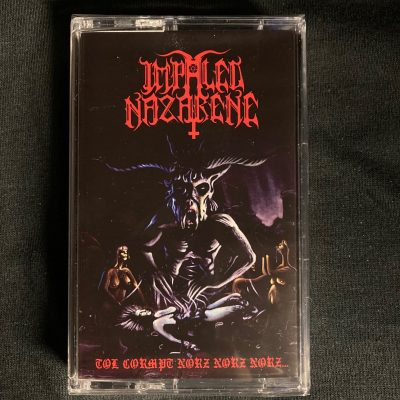 IMPALED NAZARENE – Tol Cormpt Norz Norz Norz… MC Tapes