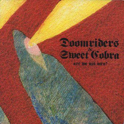 DOOMRIDERS / SWEET COBRA – Are We Not Men?7″ (2nd Hand) 2nd Hand Vinyl EP