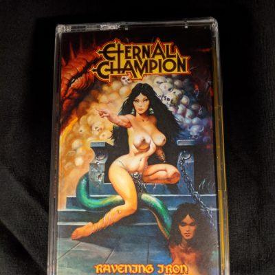 ETERNAL CHAMPION – Ravening Iron MC Tapes
