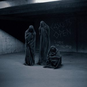Caskets Open – To Serve the Collapse CD CDs
