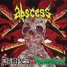 abscess – damned and mummified