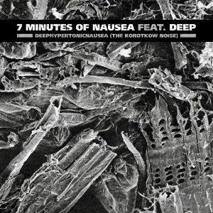 "7 Minutes Of Nausea Feat. Deep – Deephypertonicnausea The Korotkow Noise 7″ vinyl 7"" Vinyl Records"