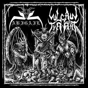 "Abigail/Vulcan Tyrant 7″ vinyl 7"" Vinyl Records"