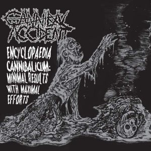 Cannibal Accident – Encyclopaedia Cannibalicum: Minimal Results with Maximal Efforts CD CDs