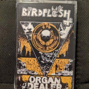 Birdflesh/Organ Dealer MC Tapes